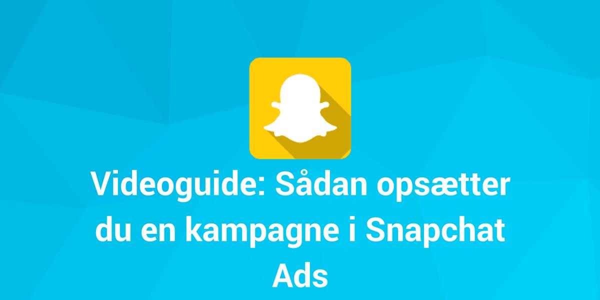 Opsætning af kampagne i Snapchat Ads