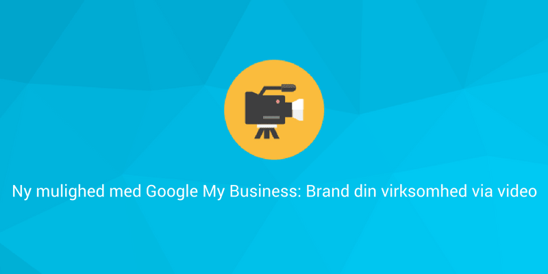 Google My Business - Ny funktion - Lav video