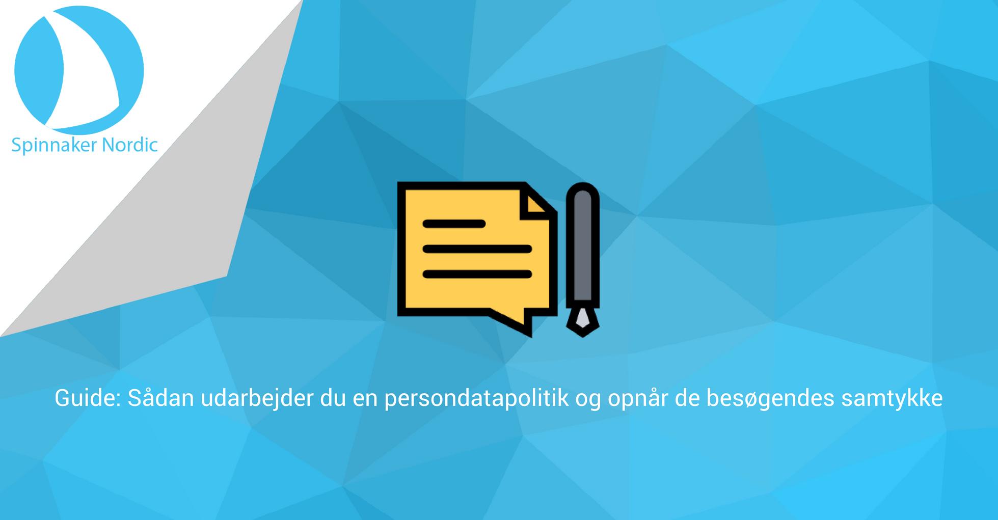 GDPR - Blogindlæg - Sådan udarbejder du en persondatapolitik og opnår de besøgendes samtykke