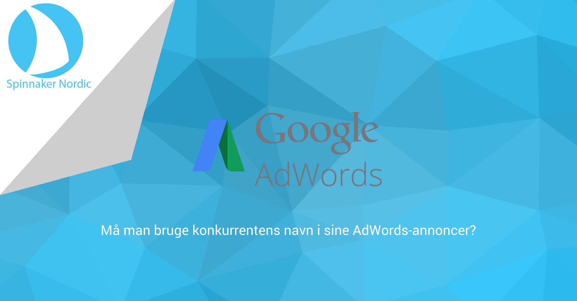 Må man bruge konkurrenterens navn i ens AdWords annoncer